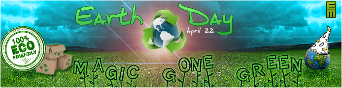 Earth Day - ExoMagic Gone Green